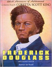 Frederick Douglass: Abolitionist Editor (Black Americans of Achievement Series)