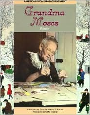 Grandma Moses (American Women of Achievement Series)