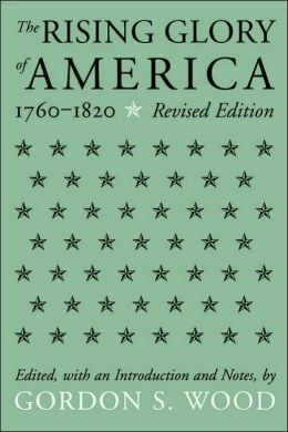 The Rising Glory Of America, 1760-1820