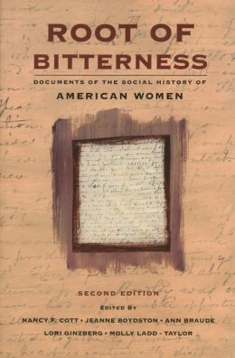 Root of Bitterness: Documents of the Social History of American Women