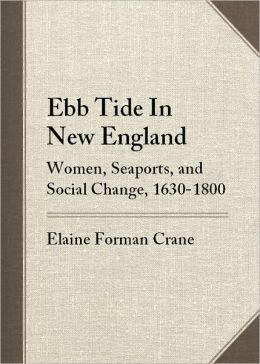Ebb Tide in New England: Women, Seaports, and Social Change, 1630-1800