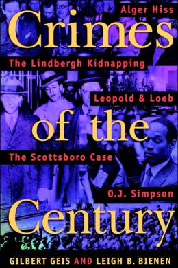 Crimes of the Century: From Leopold and Loeb to O. J. Simpson