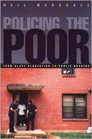 Policing the Poor: From Slave Plantation to Public Housing