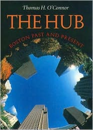 The Hub: Boston Past and Present