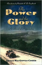 The Power and the Glory: A Novel of Appalachia