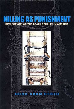 Killing as Punishment: Reflections on the Death Penalty in America