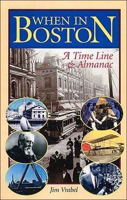 When in Boston: A Time Line and Almanac