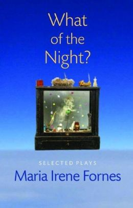 What of the Night?: Selected Plays