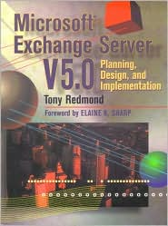 Microsoft Exchange Server 5.0: Planning, Design, and Implementation