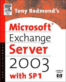 Tony Redmond's Microsoft Exchange Server 2003: with SP1