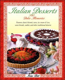 Italian Desserts: Dolce Memories