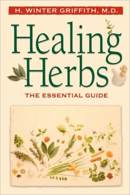 Healing Herbs: The Essential Guide