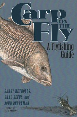 Carp on the Fly: A Flyfishing Guide