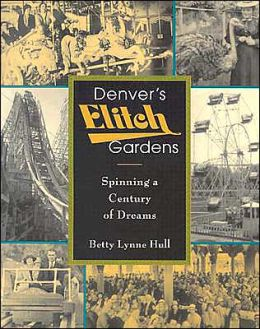 Denver's Elitch Gardens: Spinning a Century of Dreams