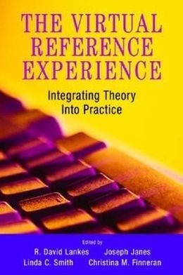 Virtual Reference Experience: Integrating Theory into Practice
