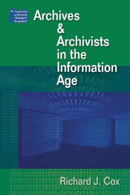Archives and Archivists in the Information Age