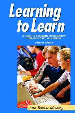 Learning to Learn: A Guide to Becoming Information Literate in the 21st Century