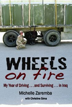 Wheels On Fire: My Year of Driving (and surviving) in Iraq