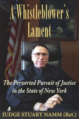 A Whistleblower's Lament: The Perverted Pursuit of Justice in the State of New York