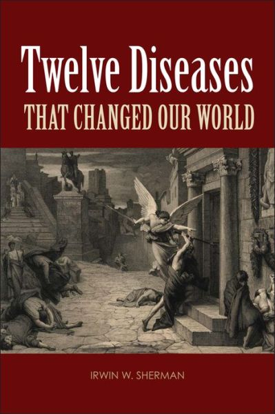 Twelve Diseases: That Changed Our World