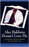 Alec Baldwin Doesn't Love Me & Other Trials from M