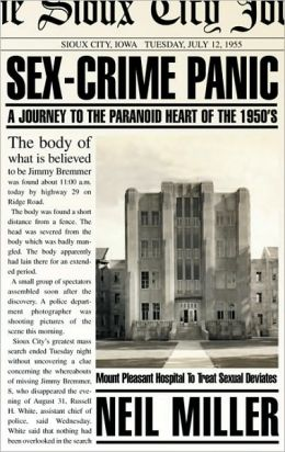 Sex-Crime Panic: A Journey to the Paranoid Heart of the 1950s