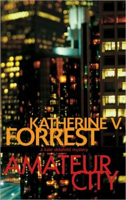 Amateur City: A Kate Delafield Mystery