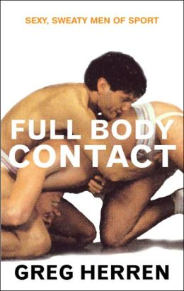 Full Body Contact: Sexy,Sweaty Men of Sport