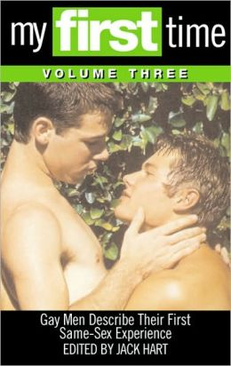 My First Time, Volume 3: Gay Men Describe Their First Same-Sex Experience