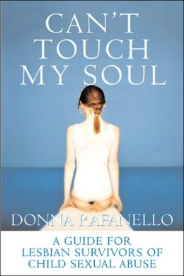 Can't Touch My Soul: A Guide for Lesbian Survivors of Child Sexual Abuse