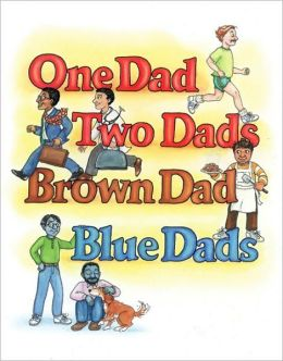 One Dad, Two Dads, Brown Dad, Blue Dad