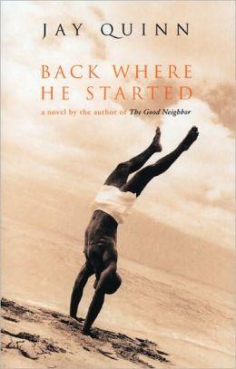 Back Where He Started: A Novel