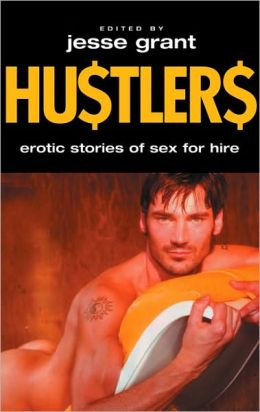 Hustlers: Erotic Stories of Sex For Hire