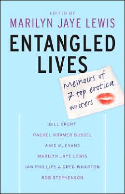 Entangled Lives: Memoirs of 7 Top Erotica Writers
