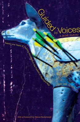 Guided by Voices: A Brief History: Twenty-One Years of Hunting Accidents in the Forests of Rock and Roll