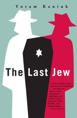 The Last Jew: A Novel