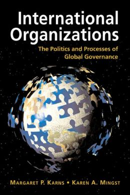 International Organizations: The Politics and Processes of Global Governance