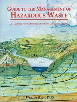 Guide to Management of Hazardous Waste: A Handbook for the Businessman and the Concerned Citizen