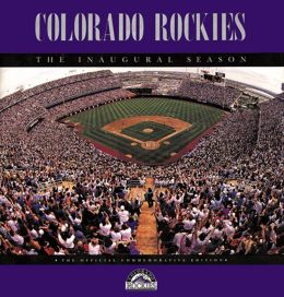 Colorado Rockies: The Inaugural Season