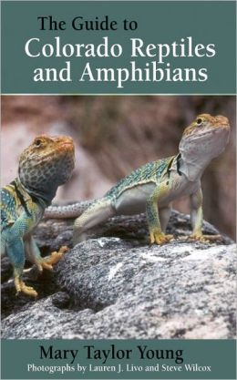 The Guide to Colorado Reptiles and Amphibians