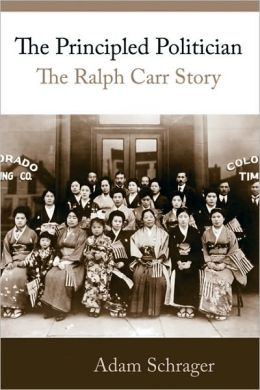 The Principled Politician: The Story of Ralph Carr