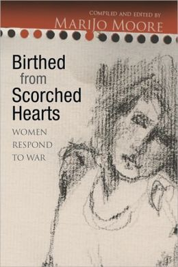 Birthed from Scorched Hearts: Women Respond to War