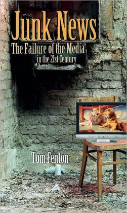 Junk News: The Failure of the Media in the 21st Century
