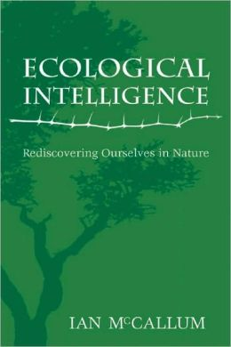 Ecological Intelligence: Rediscovering Ourselves in Nature