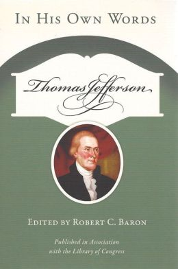 Thomas Jefferson: In His Own Words