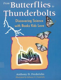 From Butterflies to Thunderbolts: Discovering Science with Books Kids Love