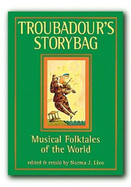 Troubadour's Story Bag: Musical Folktales of the World