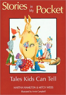 Stories in My Pocket: Tales Kids Can Tell Martha Hamilton, Mitch Weiss and Annie Campbell