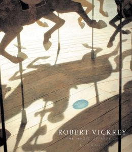 Robert Vickrey: The Magic of Realism