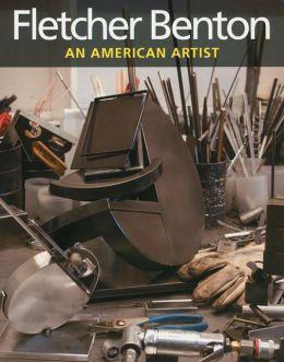 Fletcher Benton: An American Artist